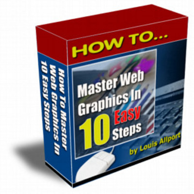 Product picture How To Master Web Graphics In 10 Easy Steps